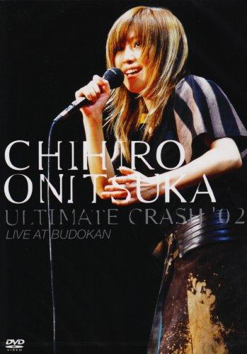 CHIHIRO ONITSUKA ULTIMATE CRASH '02 LIVE AT BUDOKAN [DVD]